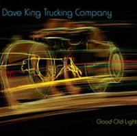 -Dave King Trucking Company -Good Old Light -2012